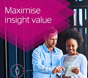 Maximise insight value.
